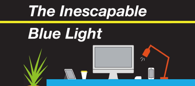 THE INESCAPABLE BLUE LIGHT